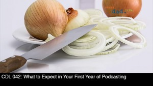 CDL 042 – What to Expect in Your First Year of Podcasting